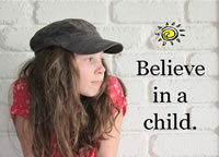 Believe in a child